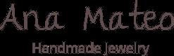 Ana Mateo - Handmade Jewelry